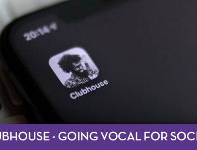 Clubhouse – Going Vocal for Social?